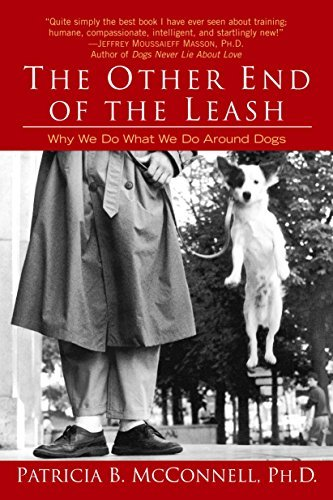 The Other End of The Leash Patricia McConnell PhD