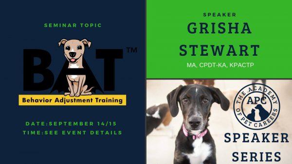 Grisha Stewart, Behavior Adjustment Training, The Academy of Pet Careers
